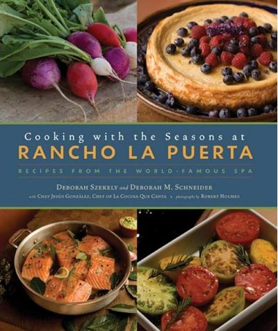 Cooking with the Seasons.Rancho La Puerta