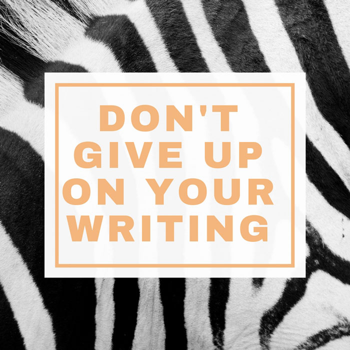 Don't Give Up on Your Writing - Dianne Jacob, Will Write For Food