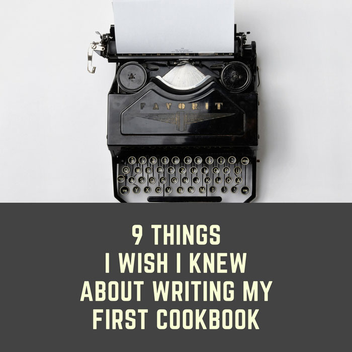graphic for 9 things I wish I knew about writing my first cookbook.